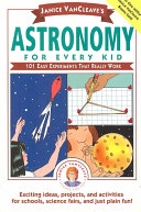 Janice VanCleave's Astronomy for Every Kid