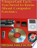 5 Important Facts You Need to Know About Computer Forensics