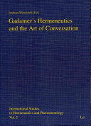 Gadamer s Hermeneutics and the Art of Conversation