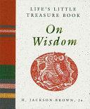 Life's Little Treasure Book on Wisdom