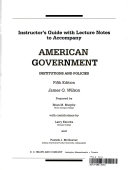 Instructor S Guide With Lecture Notes To Accompany American Government Institutions And Policies Fifth Edition James Q Wilson