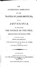 An interesting narrative of the travels of James Bruce, Esq; ...