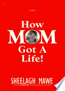 How Mom Got a Life