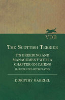 The Scottish Terrier - It's Breeding and Management With a Chapter on Cairns - Illustrated with plates [Pdf/ePub] eBook