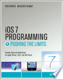 """iOS 7 Programming Pushing the Limits: Develop Advance Applications for Apple iPhone, iPad, and iPod Touch"" by Rob Napier, Mugunth Kumar"
