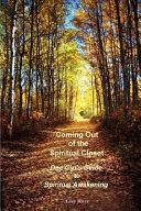 Coming Out of the Spiritual Closet   One Girl s Guide to Spiritual Awakening Book