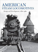 link to American steam locomotives : design and development, 1880-1960 in the TCC library catalog
