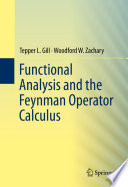 Functional Analysis And The Feynman Operator Calculus Book PDF