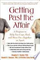 """Getting Past the Affair: A Program to Help You Cope, Heal, and Move OnTogether Or Apart"" by Douglas K. Snyder, Donald H. Baucom, Kristina Coop Gordon"