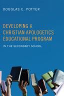 Developing A Christian Apologetics Educational Program