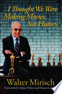 """I Thought We Were Making Movies, Not History"" by Walter Mirisch"