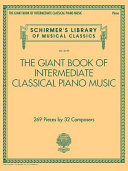 The Giant Book of Intermediate Classical Piano Music: Schirmer's Library of Musical Classics