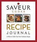 Saveur Cooks Recipes Journal