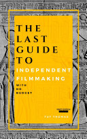 The Last Guide To Independent Filmmaking
