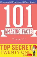 Top Secret Twenty One   101 Amazing Facts Book