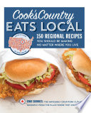 """Cook's Country Eats Local: 150 Regional Recipes You Should Be Making No Matter Where You Live"" by Cook's Country"