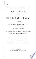 Catalogue Of The Historical Library Of The Late Thomas Waterman To Be Sold By Auction June 29th And Following Days Leonard Co Auctioneers