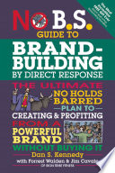 No B S Guide To Brand Building By Direct Response