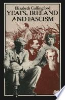 Yeats  Ireland and Fascism