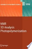 NMR · 3D Analysis · Photopolymerization