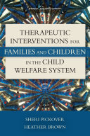 Therapeutic Interventions for Families and Children in the Child Welfare System