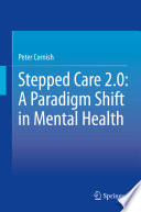 Stepped Care 2 0  A Paradigm Shift in Mental Health