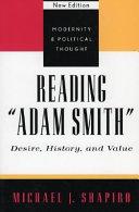 "Reading ""Adam Smith"": Desire, History and Value"