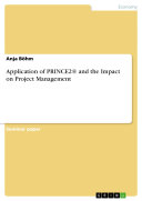 Application of PRINCE2   and the Impact on Project Management