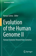 Evolution of the Human Genome II  Human Evolution Viewed from Genomes