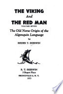 The Viking and the Red Man  : The Old Norse Origin of the Algonquin Language , Band 7