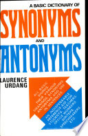 A Basic Dictionary of Synonyms and Antonyms