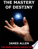 The Mastery of Destiny  Annotated Edition