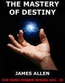 The Mastery of Destiny (Annotated Edition)