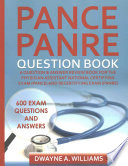 Pance and Panre Question Book  : A Comprehensive Question and Answer Study Review Book for the Physician Assistant National Certification and Recertification Exam