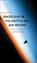 Spaceflight in the Shuttle Era and Beyond