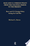Race and U S  Foreign Policy During the Cold War