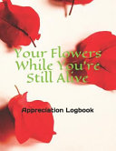 Your Flowers While You're Still Alive