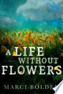 A Life Without Flowers