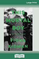 This Mortal Boy  16pt Large Print Edition