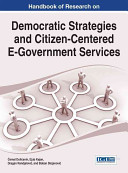 Handbook of Research on Democratic Strategies and Citizen Centered E Government Services