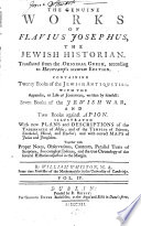 The Genuine Works of Flavius Josephus  the Jewish Historian Translated from the Original Greek  According to Havercamp s Accurate Edition     By William Whiston