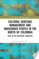 Cultural Heritage Management and Indigenous People in the North of Colombia
