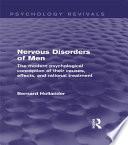 Nervous Disorders of Men  Psychology Revivals