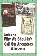 Guide to Why We Shouldn t Call Our Ancestors Slaves