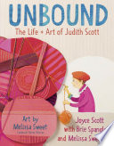 Unbound  the Life and Art of Judith Scott Book PDF