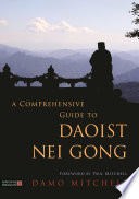 """A Comprehensive Guide to Daoist Nei Gong"" by Damo Mitchell"
