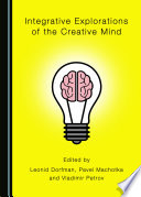 Integrative Explorations of the Creative Mind Book