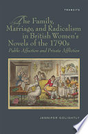 The Family, Marriage, and Radicalism in British Women's Novels of the 1790s