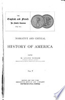 Narrative and Critical History of America  The English and French in North America  1689 1763   c1887