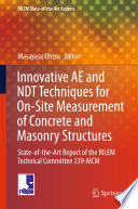 Innovative AE and NDT Techniques for On Site Measurement of Concrete and Masonry Structures